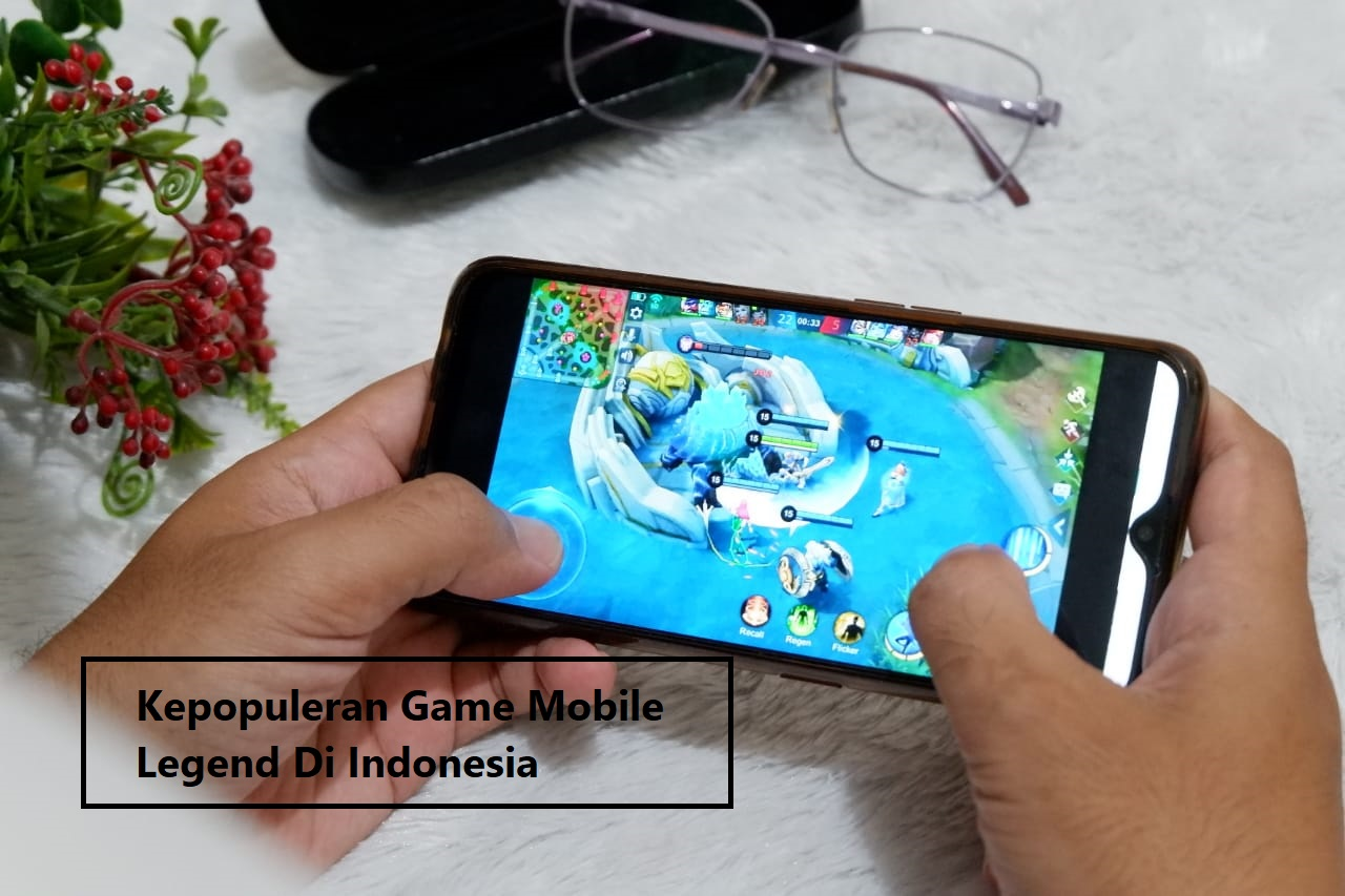 Kepopuleran Game Mobile Legend Di Indonesia